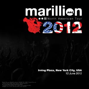 Marillion - North American Tour 2012: Irwing Plaza, New York City, Usa - 12 June 2012 CD (album) cover