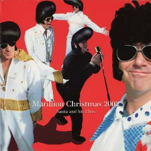 Marillion - Christmas 2002: Santa And His Elvis CD (album) cover