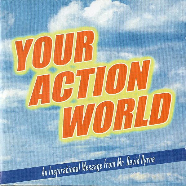 David Byrne - Your Action World: An Inspirational Message From Mr. David Byrne CD (album) cover