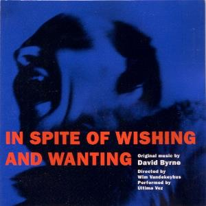 David Byrne - In Spite Of Wishing And Wanting CD (album) cover