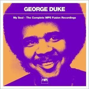George Duke - My Soul: The Complete Mps Fusion Recordings CD (album) cover