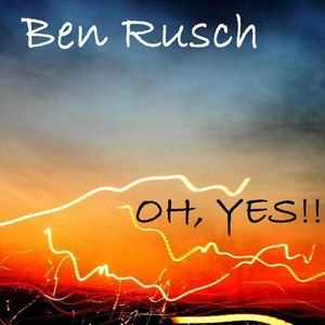 Ben Rusch - Oh, Yes!! CD (album) cover