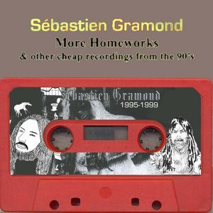 SÉbastien Gramond - More Homeworks And Other Cheap Recordings From The 90's CD (album) cover
