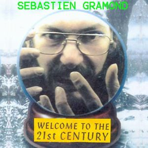 SÉbastien Gramond - Welcome To The 21st Century CD (album) cover