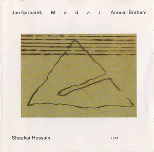 Jan Garbarek - Madar (with Anouar Brahem - Ustad Shaukat Hussain ) CD (album) cover