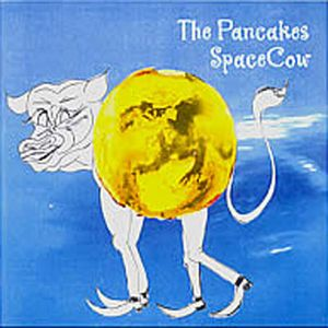 The Pancakes - Spacecow CD (album) cover