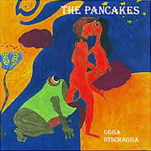 The Pancakes - Ugga Dtschagga CD (album) cover