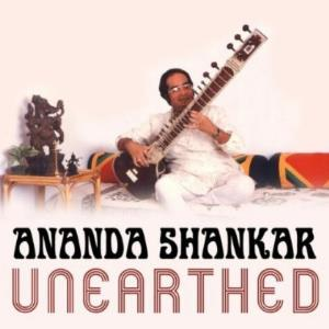 Ananda Shankar - Unearthed (the Unreleased Music Of Ananda Shankar) CD (album) cover