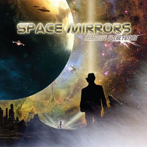 Space Mirrors - Memories Of The Future CD (album) cover