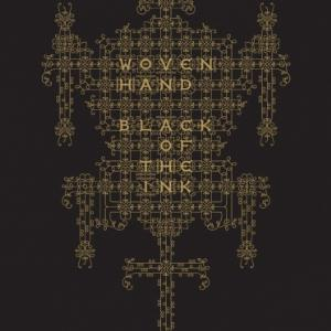 Woven Hand - Black Of The Ink CD (album) cover