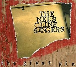 Nels Cline - The Giant Pin CD (album) cover