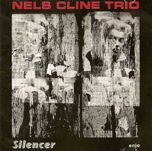 Nels Cline - Silencer CD (album) cover