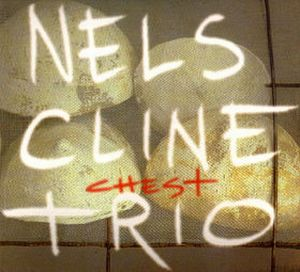Nels Cline - Chest CD (album) cover