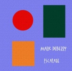 MARK DUBERRY - Escalate CD album cover