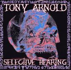 Tony Arnold - Selective Hearing CD (album) cover