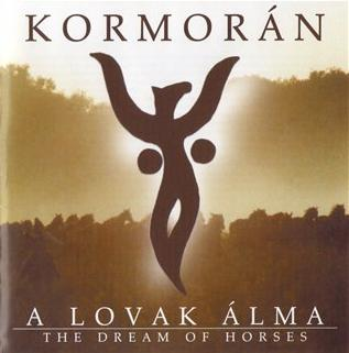 KormorÁn - A Lovak álma CD (album) cover