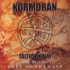 KormorÁn - Táltosok Fiai / Sons Of Shamans CD (album) cover