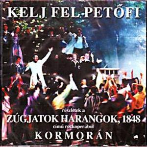 KormorÁn - Kelj Fel, Petofi... / Wake Up, Petofi... (fragrments From Rock Opera ''zúgjatok Harangok 1848'') CD (album) cover