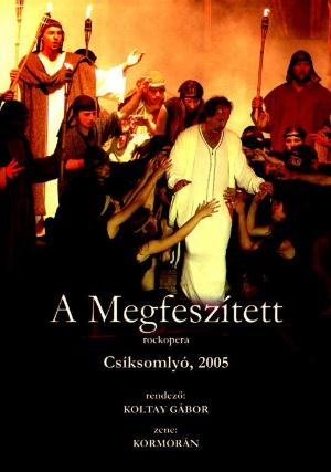 KormorÁn - A Megfeszített / The Crucified (rock Opera, 2005 Version) DVD (album) cover