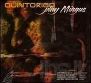 Quintorigo - Quintorigo Play Mingus CD (album) cover