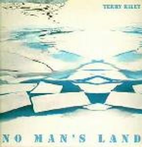 TERRY RILEY - No Man's Land CD album cover