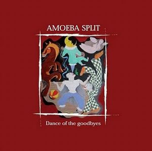 Amoeba Split - Dance Of The Goodbyes CD (album) cover