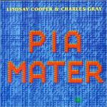 Lindsay Cooper - Pia Mater (with Charles Gray) CD (album) cover