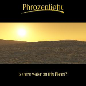 Phrozenlight - Is There Water On This Planet? CD (album) cover