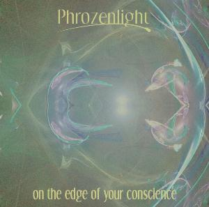 Phrozenlight - On The Edge Of Your Conscience CD (album) cover