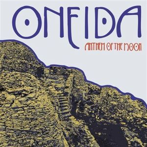 Oneida - Anthem Of The Moon CD (album) cover
