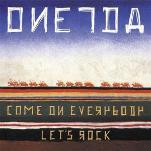 Oneida - Come On Everybody Let's Rock CD (album) cover