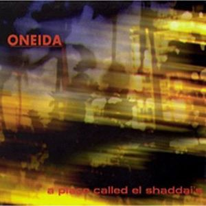 Oneida - A Place Called El Shaddai's CD (album) cover