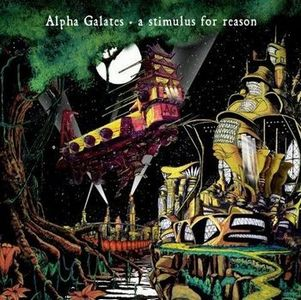 Alpha Galates - A Stimulus For Reason CD (album) cover