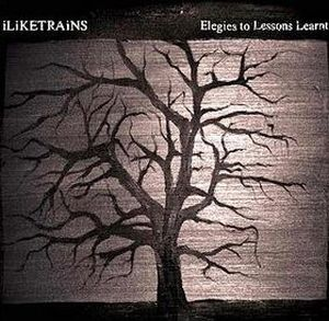 I LIKE TRAINS - Elegies To Lessons Learnt CD album cover