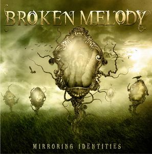 Broken Melody - Mirroring Identities CD (album) cover