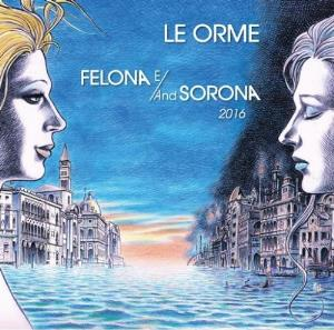 Le Orme - Felona E/and Sorona 2016 CD (album) cover