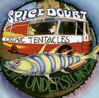 Ozric Tentacles - Live Underslunky / Spice Doubt CD (album) cover