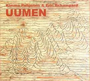 Kimmo Pohjonen - Uumen (with Eric Echampard) CD (album) cover
