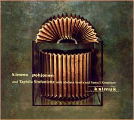 Kimmo Pohjonen - Kalmuk (with Tapiola Sinfonieta ) CD (album) cover