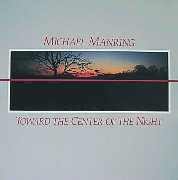 Michael Manring - Toward The Center Of The Night CD (album) cover