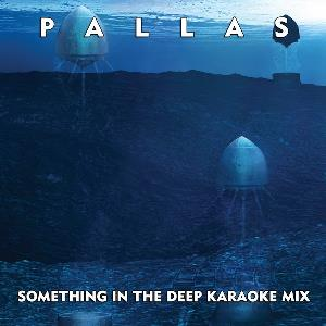 Pallas - Something In The Deep Karaoke Mix CD (album) cover