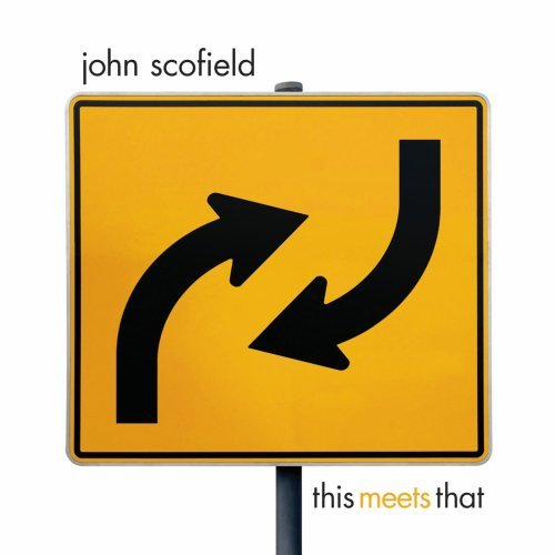 John Scofield - This Meets That CD (album) cover