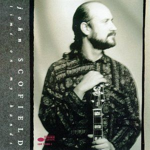 John Scofield - Time On My Hands CD (album) cover