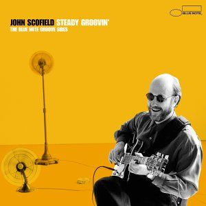 John Scofield - Steady Groovin': The Blue Note Groove Sides CD (album) cover