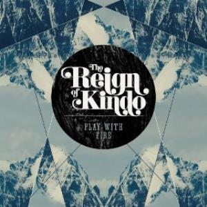 The Reign Of Kindo - Play With Fire CD (album) cover