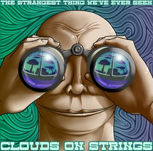 Clouds On Strings - The Strangest Thing We've Ever Seen CD (album) cover