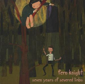 Fern Knight - Seven Years Of Severed Limbs CD (album) cover