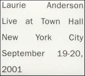 Laurie Anderson - Live At Town Hall New York City September 19-20, 2001 CD (album) cover