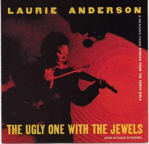 Laurie Anderson - The Ugly One With The Jewels And Other Stories: A Reading From Stories From The Nerve Bible CD (album) cover