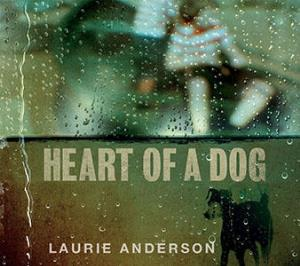 Laurie Anderson - Heart Of A Dog CD (album) cover